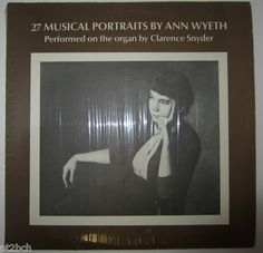 27 Musical Portraits by Ann Wyeth Clarence Snyder Organ RARE 2 Record LP Set