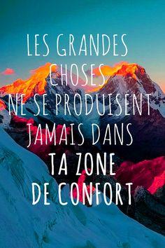 Les grandes choses ne se produisent jamais dans ta zone de confort. #adventure