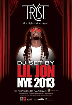 NYE 2013 LIL JON TRYST NIGHTCLUB. CALL SHEETS OF LAS VEGAS FOR MORE INFORMATION AND RESERVATIONS ON THIS EVENT.