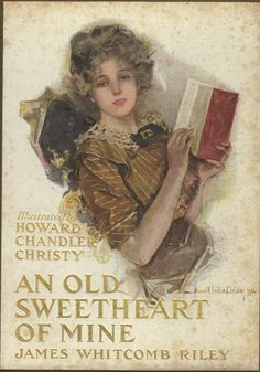 An Old Sweetheart of Mine by James Whitcomb Riley, with illustrations by Howard Chandler Christy