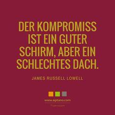 #zitate #spruch #arbeit #führung #kompromiss #agitano