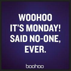 Blue Mondays.