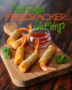 The Thai Firecracker Shrimp are super easy – only 5 ingredients! From Steamy Kitchen.com 1. Egg Roll Wrapper 2. Shrimp 3. Pad Thai Sauce from a jar 4. Fresh Basil 5. Peanuts