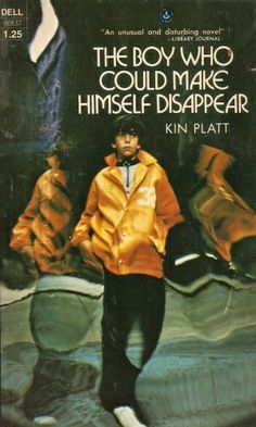The Boy Who Could Make Himself Disappear by Kin Platt. 1968. 247 pages.