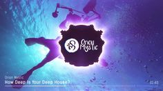 "Orion Mystic releases a huge deep house tune featuring Kymberley Kennedy & Austin Leeds entitled ""How Deep is Your Deep House?"""