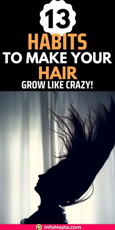 13 Habits to Make Your Hair Grow Like Crazy!