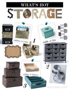 Check out the hottest storage items for this season! From patterns and prints to metals and tins, getting organized has never looked better.