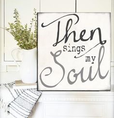 Then Sings My Soul Fixer Upper Signs Gift for Her Rustic Home Decor Scripture Sign Wall Art Farmhouse Decor Wedding Gift Rustic Mantle Decor Rustic Wedding Gifts, Decor Wedding, Wedding Decorations, Rustic Mantle Decor, Farmhouse Decor, Modern Farmhouse, Then Sings My Soul, Scripture Signs, Vintage Fonts