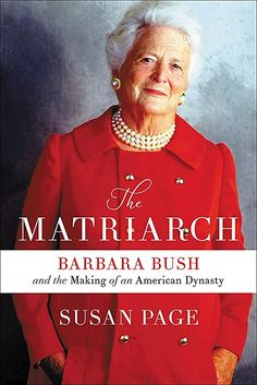 The Matriarch: Barbara Bush and the Making of an American Dynasty by Susan Page. A vivid, immersive biography of former First Lady and Bush clan matriarch Barbara Bush, one of the most storied women in American political history. Barbara Pierce Bush, Barbara Bush, Vigan, New Books, Good Books, Library Books, Women In American History, Nancy Reagan, Literacy Programs