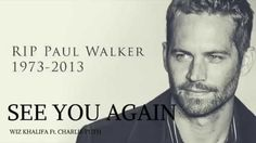 See You Again - Wiz Khalifa Ft. Charlie Puth (In Memory of Paul Walker) ...