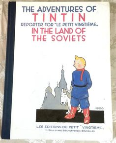 Tintin in the Land of the Soviets: Reporter for Le Petit Vingtieme by Hergé 2003