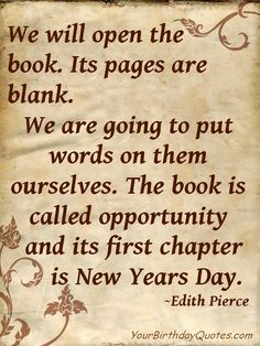 The next year of our life is unwritten.  What are you going to create?