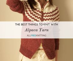 You may be wondering what to make with alpaca yarn, fearing wasting such precious (and expensive) yarn. Check out our best suggestions. All Free Knitting, Easy Knitting, Knitting Needles, Knitting Patterns Free, Knitting Tutorials, Shrug Knitting Pattern, Knit Shrug, Alpaca Wool, Sheep Wool