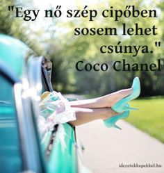coco chanel idézet, nő szép cipőben Quotations, Qoutes, Luck Quotes, Coco Chanel, Words Of Comfort, Air Force, Texts, Life Hacks, Poems