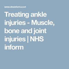 Treating ankle injuries - Muscle, bone and joint injuries   NHS inform