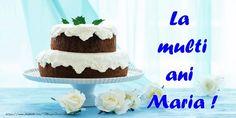 La multi ani Maria!