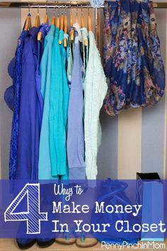 Did you know that your closet is a GREAT hidden money making resource?  From selling clothes to checking pockets, you can actually turn your closet into it's own money making machine!  Get FOUR great tips on how to make money in your own closet.
