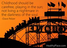 """Abuse quote: """"Childhood should be carefree, playing in the sun; not living a nightmare in the darkness of the soul"""""""