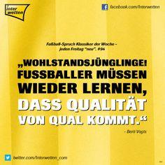 """Fußball-Spruch Klassiker der Woche - jeden Freitag """"neu"""". #94 #FSKdW - """"Wohlstandsjünglinge! Fussballer müssen wieder lernen, dass Qualität von Qual kommt."""" - Berti Vogts #Interwetten"""