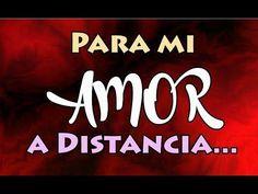 La Distancia no Impedirá nuestro Amor ♥♥ TE AMO CON EL CORAZÓN - YouTube