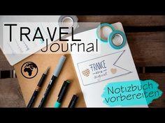Travel Journal / Reisetagebuch - Notizbuch vorbereiten und gestalten - YouTube