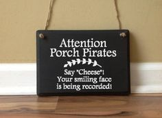 Porch Pirates Sign Theft Deterrent Sign Home Surveillance  #porchpirates #LOL #funny #funnysigns #funnypics  #funnydoorsigns #firstworldproblem  #amazonhandmade #etsygifts