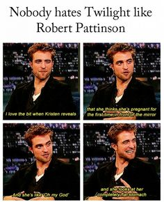 Funny pictures about No one will ever hate Twilight more than Robert Pattinson does. Oh, and cool pics about No one will ever hate Twilight more than Robert Pattinson does. Also, No one will ever hate Twilight more than Robert Pattinson does photos. Twilight Saga Series, Twilight Cast, Twilight Movie, Twilight Saga Quotes, Funny Quotes, Funny Memes, Hilarious, Twilight Jokes, Robert Pattinson Twilight