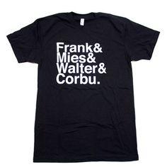 Frank & Mies & Walter & Corbu Tee