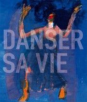 Danser sa vie. Centre Pompidou