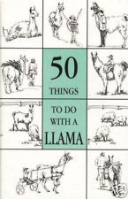 50 Things To Do With A Llama by M. Brandon James