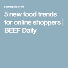 5 new food trends for online shoppers | Food delivery services and food subscription services are becoming extremely popular, particularly for busy millennial working parents who struggle to get a hot meal on the table each night. Delivery apps, online grocery shopping, meal kits and ready-to-eat meals can help save consumers time and eliminate the struggle of putting together healthy meals for their families.