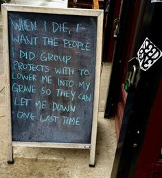 ☻☻☻ FUNNY SIGNS ☻☻☻ ~ Sums up my deathbed wish. NYC signs (why it's so important to learn to motivate & monitor--get help so you're not doing work for credit for Funny Pins, Funny Memes, Jokes, Funny Stuff, Stupid Stuff, Random Stuff, Funny Cute, The Funny, Funny Work