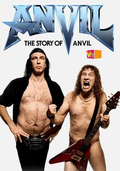 Anvil! The Story of Anvil.  This music biopic follows the trials and travails of the classic metal band, Anvil.  Poised to explode into worldwide metal stardom in the early 1980's, Anvil never made the leap, eventually fading into obscurity.  Now in their fifties, the two original members wager everything in an attempt to find a record company for their new - very good - album.  It's funny, occasionally sad, and filled with great metal.  What else do you need?