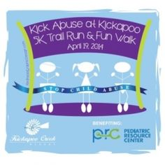 You can help abused kids by participating in the Kick Abuse at Kickapoo 5K Trail Run and Fun Walk registration information at GetMeRegistered.com