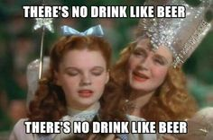 There really is no drink like beer....