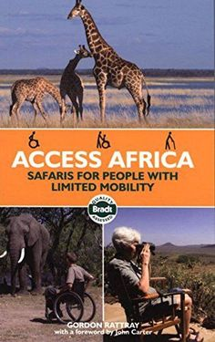 Access Africa: Safaris for People with Limited Mobility (Bradt Travel Guides(slow Travel)))