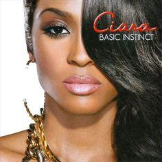 Ciara - Basic Instinct music CD album at CD Universe, Ciara is taking it back to basics with the upcoming release BASIC INSTINCT, Multi platinum recording artist Ciara. Divas, Basic Instinkt, Ciara Album, Cd Album, Debut Album, The Dream, Audio, Ludacris, Shows