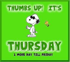 Thumbs up! It's It's #Thursday 1 more day till #Friday !!!