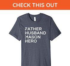 Mens Father Husband Mason Hero - Inspirational Father T-Shirt Medium Heather Blue - Relatives and family shirts (*Amazon Partner-Link)