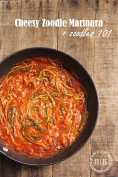 cheesy zoodle marinara, plus a review of tools and cooking methods for making zucchini noodles.