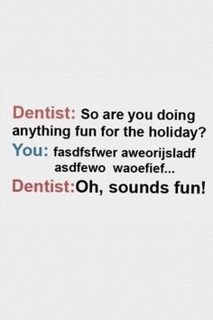 I Hate it when my dentist does this Christmas 2014, Holiday, My Dentist, Do Anything, Dental, Hate, Fun, Vacation, Holidays