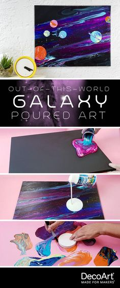 Out-of-This-World Galaxy Poured Art - Project by DecoArt - Galaxis Summer Art Projects, Clay Art Projects, Animal Art Projects, Art Projects For Adults, Teen Art Projects, Art Ideas For Teens, Art For Kids, Galaxy Painting Acrylic, Galaxy Projects