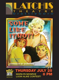 On July 25 at 7:00 p.m., Latchis Arts offers Some Like It Hot, one of our Movies-By-Donation.  Big fun, Some Like It Hot, a Marilyn Monroe classic with Tony Curtis and Jack Lemmon is a benefit for the Windham County Heat Fund, as well as support for Latchis Arts.  So come to the cool theatre on a hot night.  We hope you will donate generously. And oh yes, there is a Marilyn Monroe Look-alike Contest.  Don your best Marilyn and come on down!