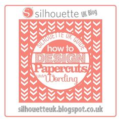 Silhouette UK: How to Design Typography Papercuts