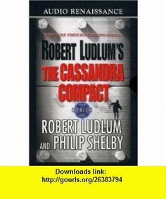 The Cassandra Compact A Covert-One Novel (9781559276597) Robert Ludlum, Philip Shelby, Michael Prichard , ISBN-10: 1559276592  , ISBN-13: 978-1559276597 ,  , tutorials , pdf , ebook , torrent , downloads , rapidshare , filesonic , hotfile , megaupload , fileserve