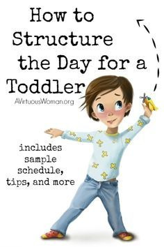 Structure the day for your toddler ~ tweak it as needed but it's a good baseline schedule for your day with a 1-3 year old