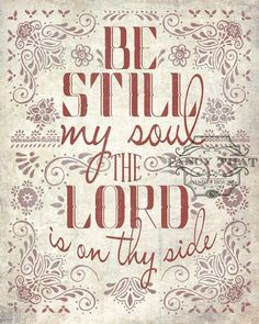 be still my soul the lord is on thy side | Be still... | Faith