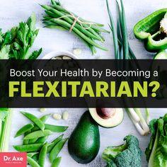 Flexitarian diet - Dr. Axe http://www.draxe.com #health #holistic #natural