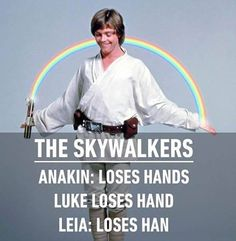 Oh the Skywalkers Funny Star Wars, Star Wars Meme, Star Wars Han Solo, Rey Star Wars, Star Wars Art, Star Trek, Make Up Geek, Star Vars, Rainbow Light