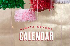 DIY Piñata Advent Calendar with Charlotte -- AMAZING! How fun, a great twist on the traditional advent calendar. Make An Advent Calendar, Advent Calendars For Kids, Kids Calendar, Holiday Crafts For Kids, Holiday Fun, Christmas Crafts, Christmas Decorations, Kids Crafts, Merry Little Christmas